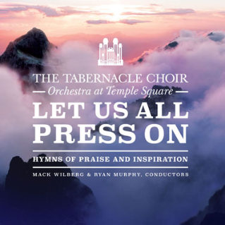"""Let Us All Press On: Hymns of Praise and Inspiration"""