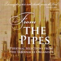 From The Pipes: Personal Selections from the Tabernacle Organists (2012)