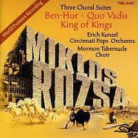 Miklos Rozsa: Three Choral Suites:Ben-Hur, Quo Vadis and King of Kings (2005)