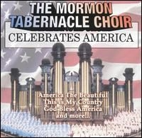The Mormon Tabernacle Choir Celebrates America [Sony] (2002)