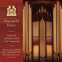 Now Let Us Rejoice: Organ Hymns for the Sabbath (2006)