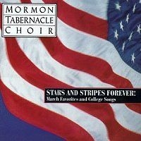 Stars and Stripes Forever!  March Favorites and College Songs (1996)