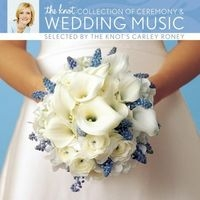 The Knot Collection of Ceremony and Wedding Music Selected by the Knot's Carley Roney (2006)