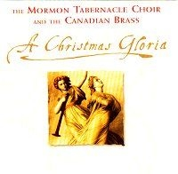 A Christmas Gloria with the Mormon Tabernacle Choir and the Canadian Brass (1998)